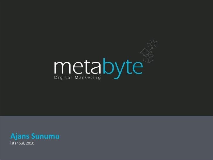 Metabyte - Ajans Sunumu