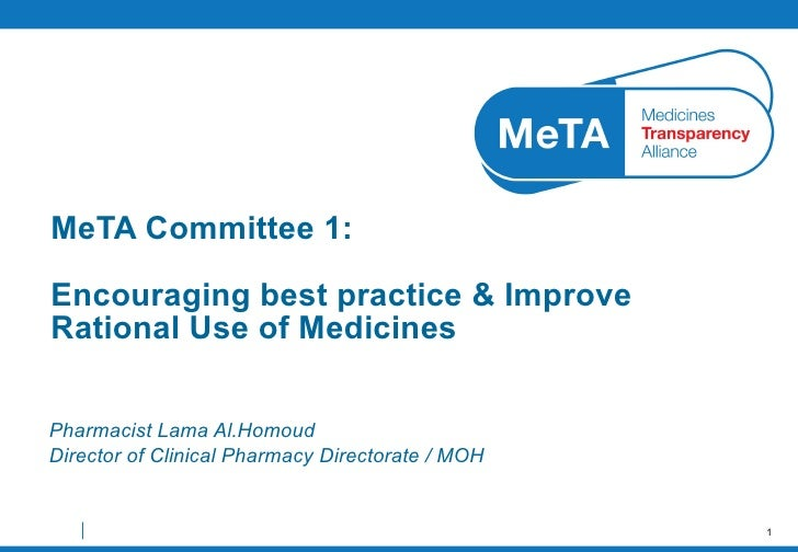 Pharmacist Lama Al.Homoud Director of Clinical Pharmacy Directorate / MOH MeTA Committee 1:   Encouraging best practice  &...