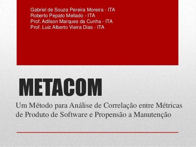 METACOM - Um Método para Análise de Correlação entre Métricas de Produto de Software e Propensão a Manutenção