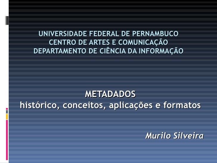 UNIVERSIDADE FEDERAL DE PERNAMBUCO        CENTRO DE ARTES E COMUNICAÇÃO    DEPARTAMENTO DE CIÊNCIA DA INFORMAÇÃO          ...