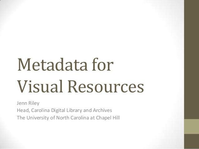 Metadata for Visual Resources