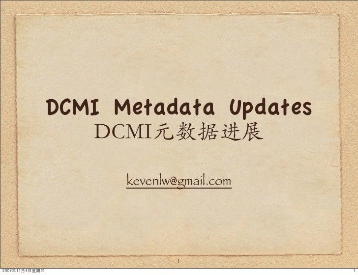 DCMI Metadata Updates        kevenlw@gmail.com                   1