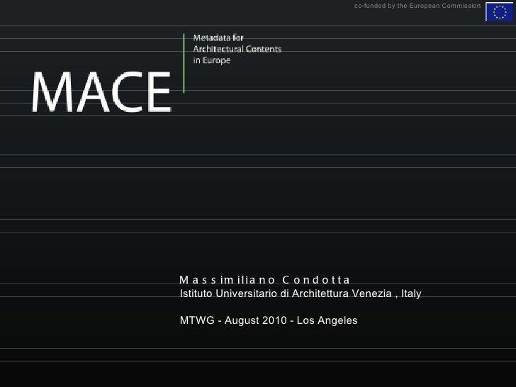 co-funded by the European Commission Massimiliano Condotta Istituto Universitario di Architettura Venezia , Italy MTWG - A...