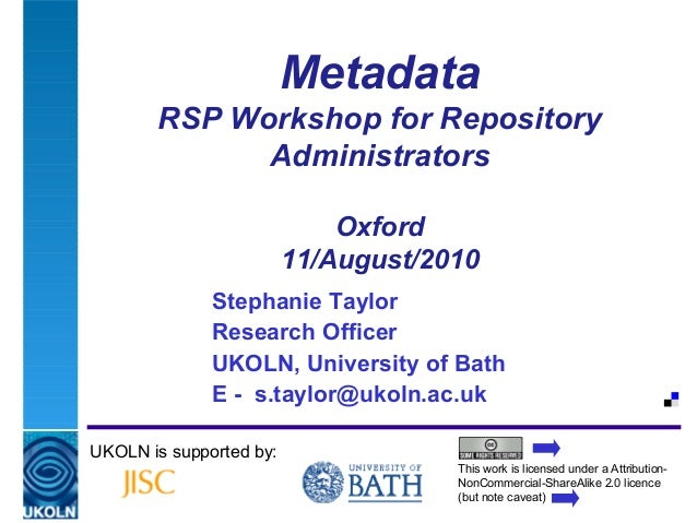 A centre of expertise in digital information managementMetadataRSP Workshop for RepositoryAdministratorsOxford11/August/20...