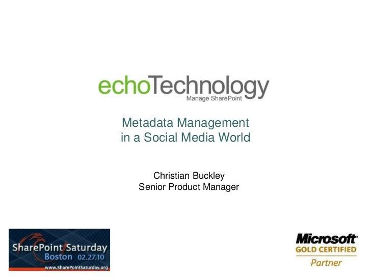 Metadata Management In A Social Media World, Spsbos, 2 2010