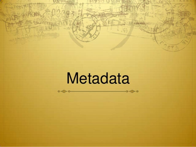 Metadata and Tagging
