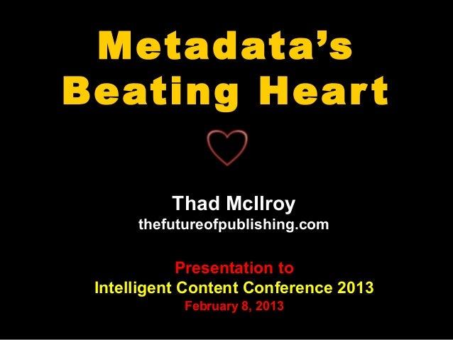 Metadata'sBeating Hear t          Thad McIlroy      thefutureofpublishing.com             Presentation to Intelligent Cont...