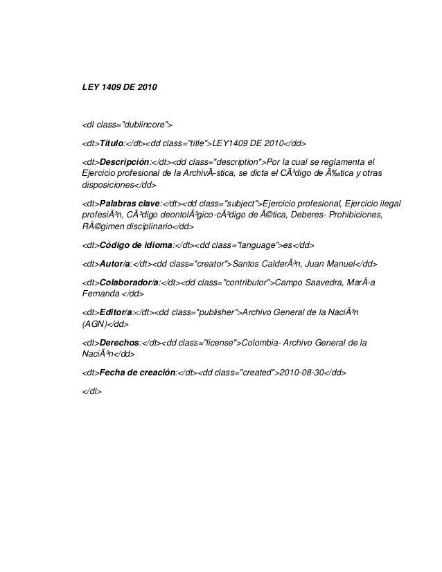"""LEY 1409 DE 2010<dl class=""""dublincore""""><dt>Título:</dt><dd class=""""title"""">LEY1409 DE 2010</dd><dt>Descripción:</dt><dd clas..."""