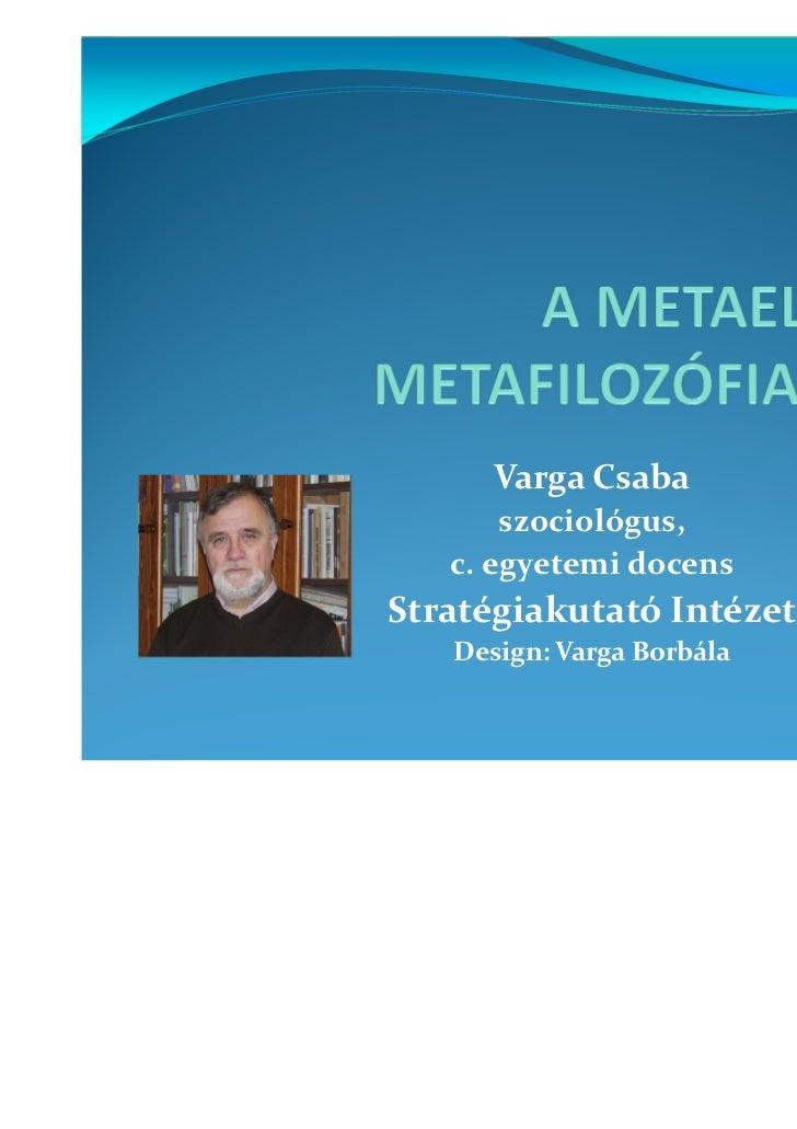 Varga Csaba       szociológus,   c. egyetemi docensStratégiakutató Intézet   Design: Varga Borbála
