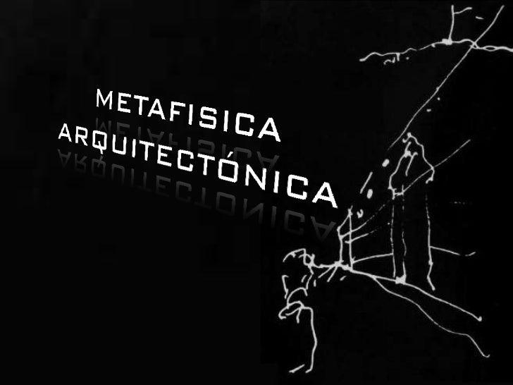 META (más allá). Física  Va   más allá de los físico o        sensible de la realidad.               FILOSOFÍA        Se l...
