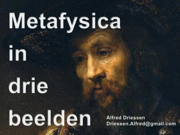 CSR: Culture, Science and Religion   Metafysica in drie beelden   Leidenhoven College   28 juni 2012   pagina 1