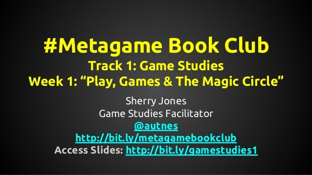 """Play, Games and the Magic Circle"" by Sherry Jones (July 22, 2014)"