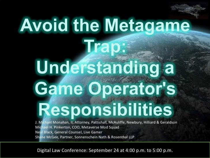 Digital Law Conference: September 24 at 4:00 p.m. to 5:00 p.m. J. Michael Monahan, II, Attorney, Pattishall, McAuliffe, Ne...