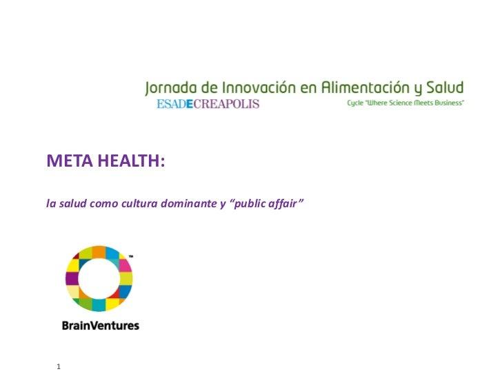 """META HEALTH:la salud como cultura dominante y """"public affair"""" 1"""