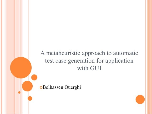 A metaheuristic approach to automatictest case generation for applicationwith GUIBelhassen Ouerghi
