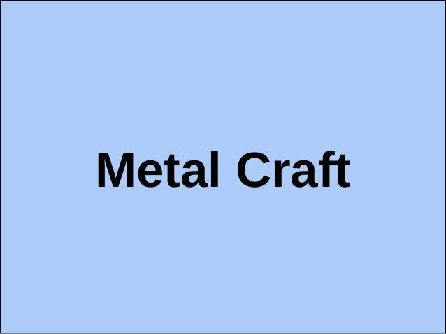 Metal Craft