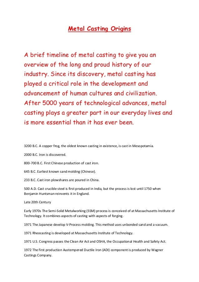 Metal Casting OriginsA brief timeline of metal casting to give you anoverview of the long and proud history of ourindustry...