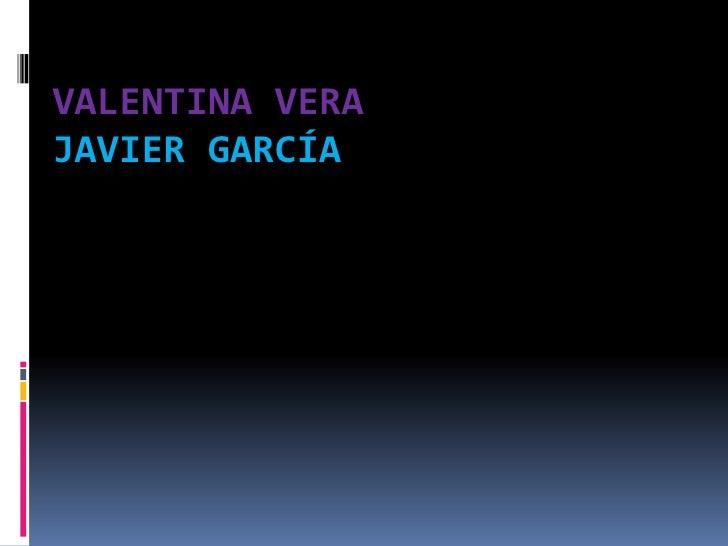 VALENTINA VERAJAVIER GARCÍA