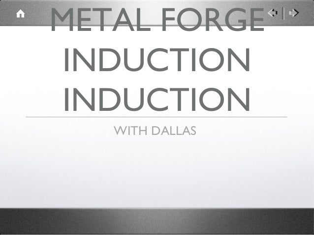 METAL FORGE INDUCTION INDUCTION   WITH DALLAS