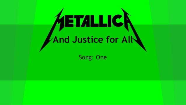 And Justice for All Song: One