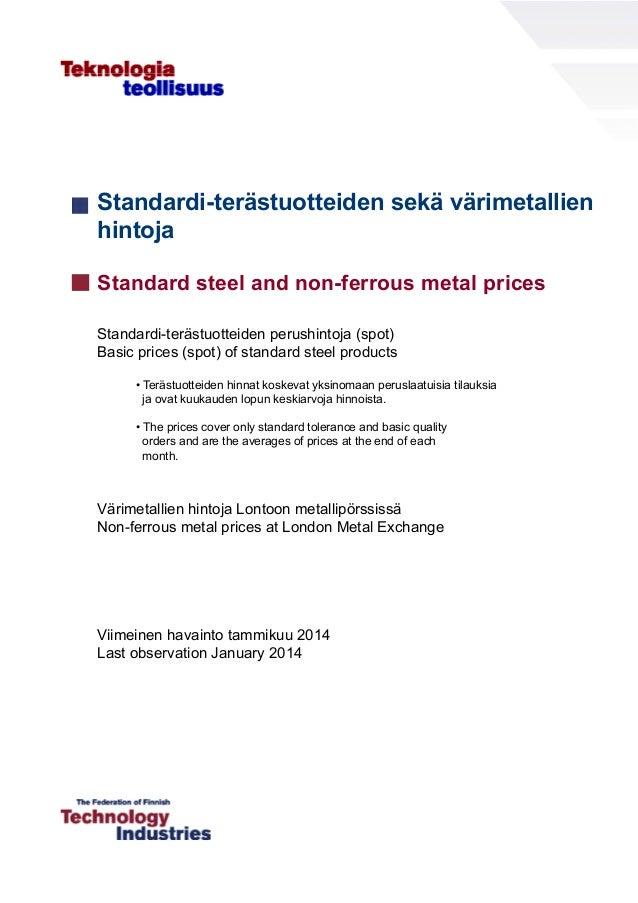 Standardi-terästuotteiden sekä värimetallien hintoja Standard steel and non-ferrous metal prices Standardi-terästuotteiden...