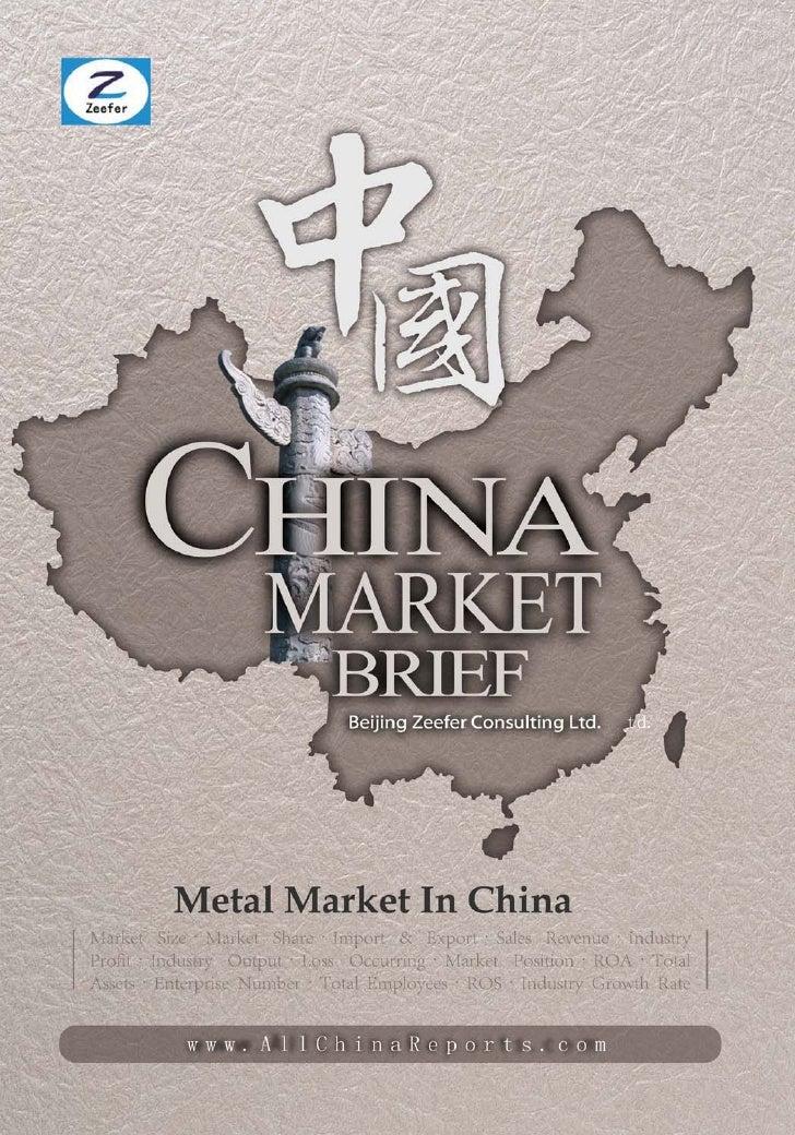 METAL MARKET IN    CHINA         Market Brief   Beijing Zeefer Consulting Ltd.           October 2011