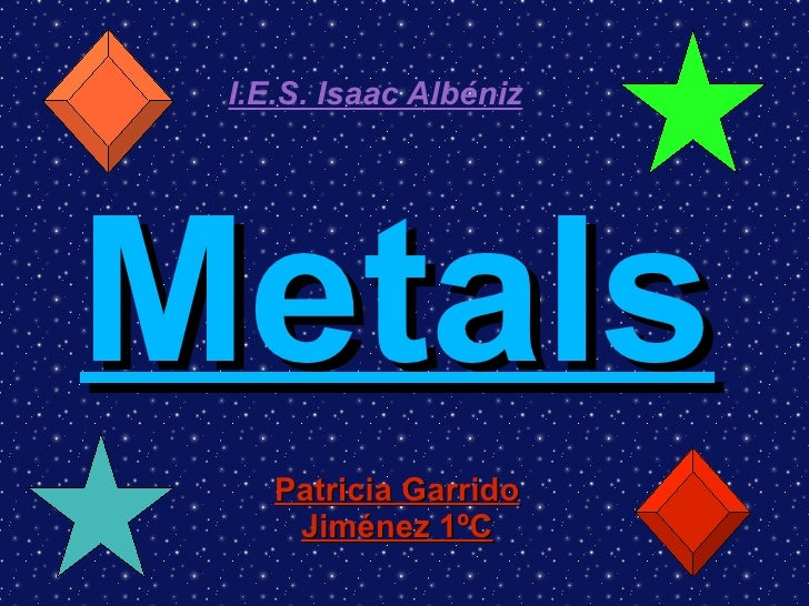 Metals Presentation by Patricia Garrido