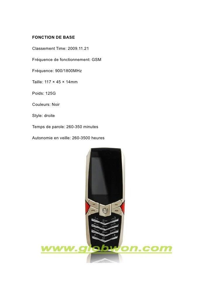 FONCTION DE BASE  Classement Time: 2009.11.21  Fréquence de fonctionnement: GSM  Fréquence: 900/1800MHz  Taille: 117 × 45 ...
