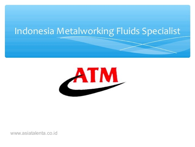 Indonesia Metalworking Fluids Specialistwww.asiatalenta.co.id