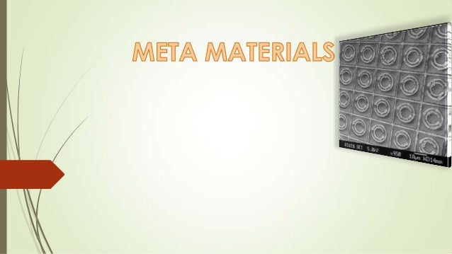 What is a meta material?  A periodic material that derives its properties from its structure rather than its components