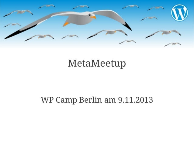 MetaMeetup  WP Camp Berlin am 9.11.2013