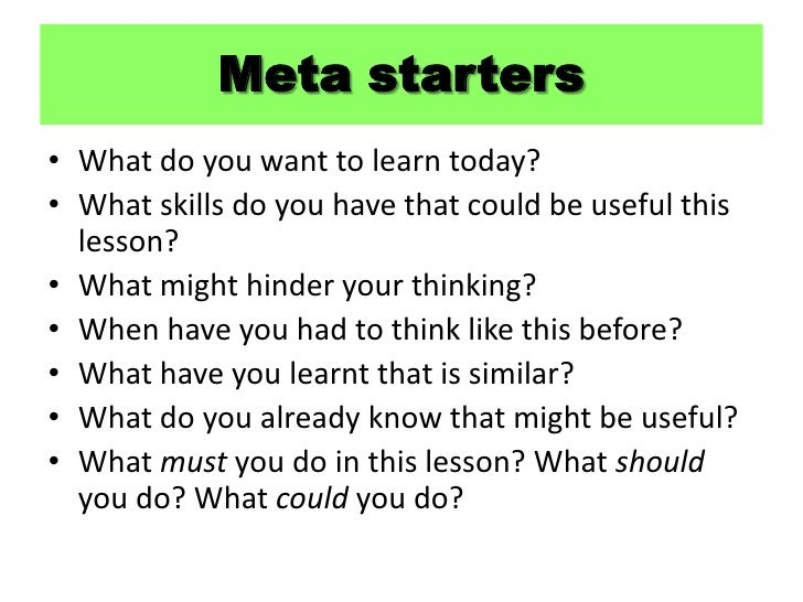 What do you want to learn today?<br />What skills do you have that could be useful this lesson?<br />What might hinder you...