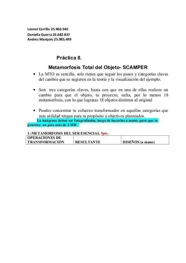 Leonel Carrillo 25.960.540 Daniella Guerra 25.682.837 Andres Marques 25.985.499 Práctica 8. Metamorfosis Total del Objeto-...