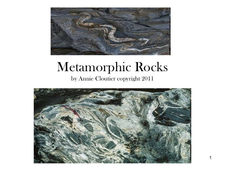 Metamorphic Rocks  2011acloutier copyright