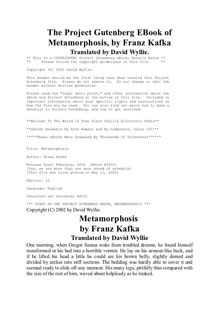 The Project Gutenberg EBook of          Metamorphosis, by Franz Kafka                       Translated by David Wyllie.** ...