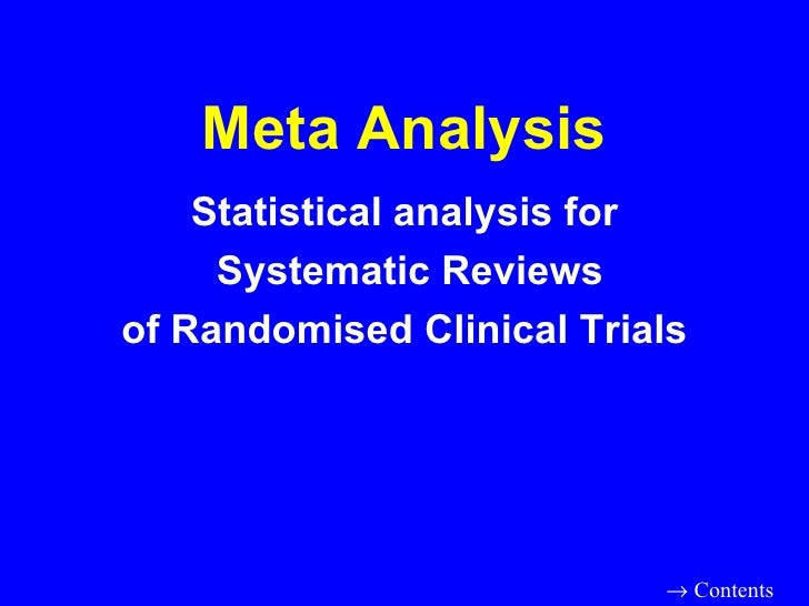 Meta Analysis Statistical analysis for Systematic Reviews of Randomised Clinical Trials    Contents