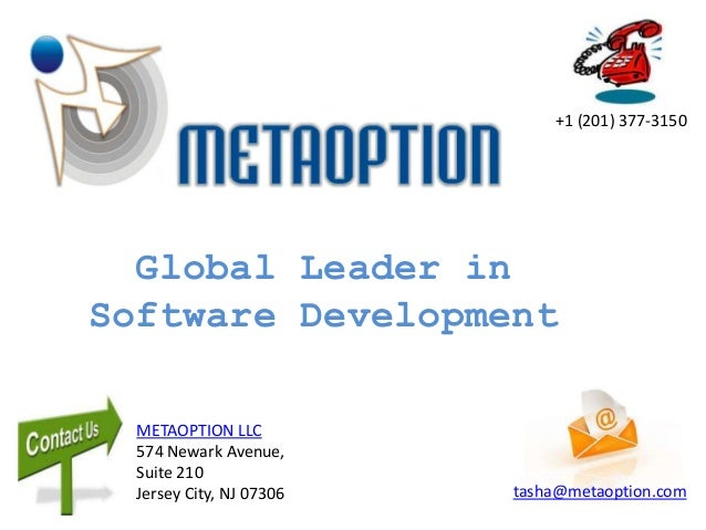 +1 (201) 377-3150  Global Leader inSoftware Development  METAOPTION LLC  574 Newark Avenue,  Suite 210  Jersey City, NJ 07...