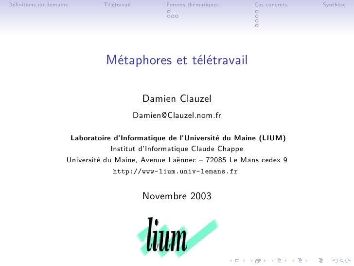Définitions du domaine        Télétravail           Forums thématiques   Cas concrets   Synthèse                           ...
