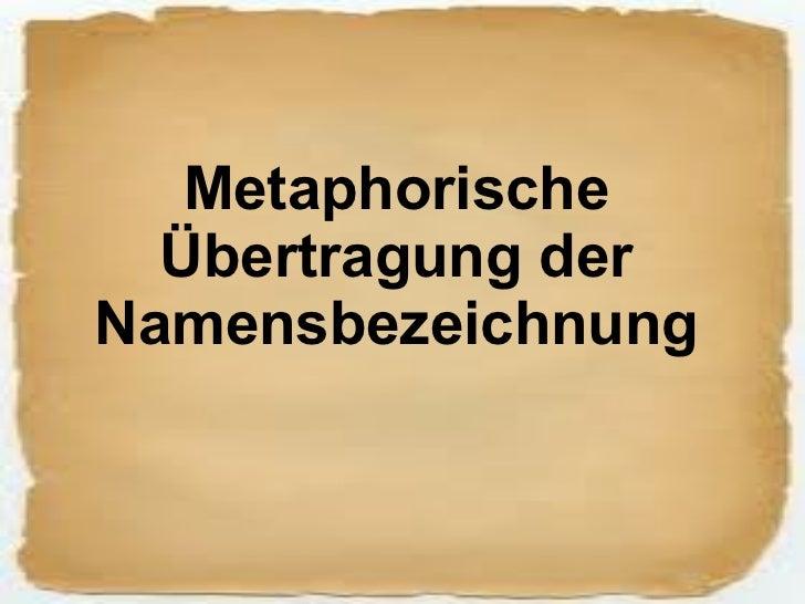 Metaphorische Übertragung der Namensbezeichnung