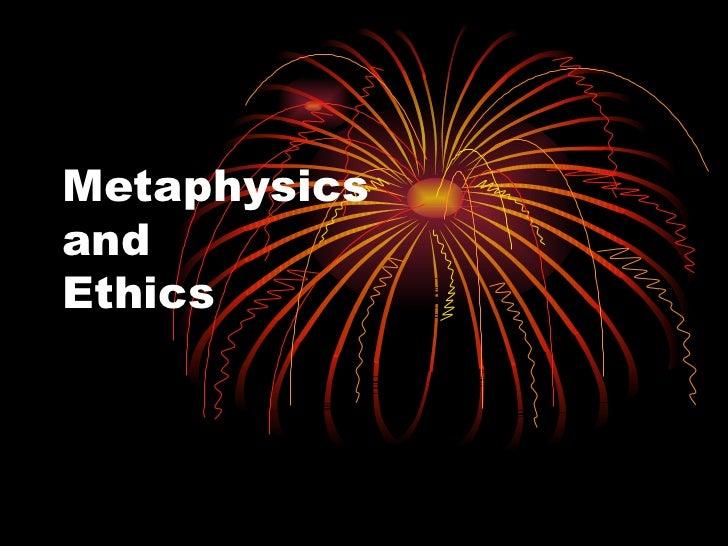 Metaphysics and Ethics