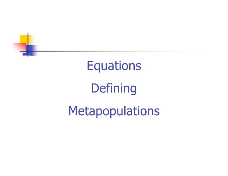 Equations    Defining Metapopulations