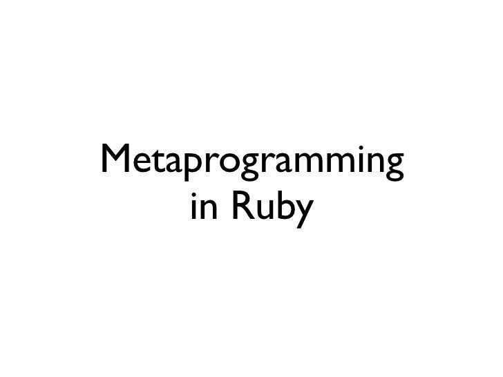Metaprogramming in Ruby