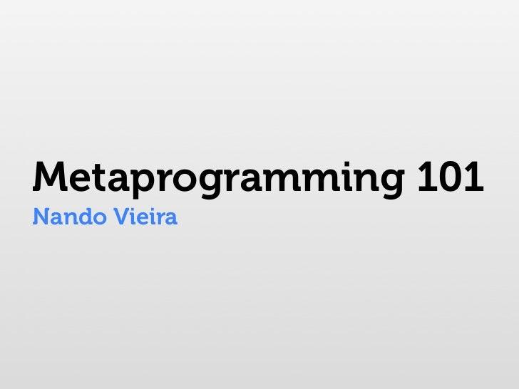 Metaprogramming 101Nando Vieira