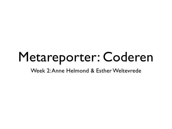 Metareporter: Coderen  Week 2: Anne Helmond & Esther Weltevrede