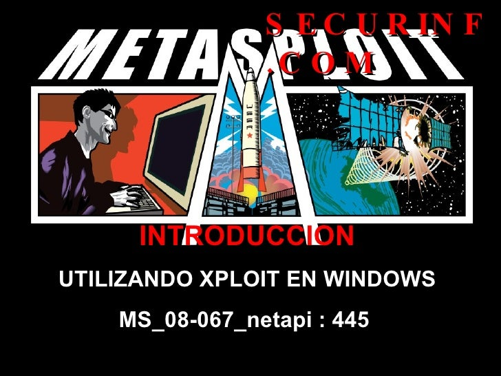 <ul><ul><li>INTRODUCCION </li></ul></ul><ul><ul><li>UTILIZANDO XPLOIT EN WINDOWS </li></ul></ul><ul><ul><li>MS_08-067_neta...