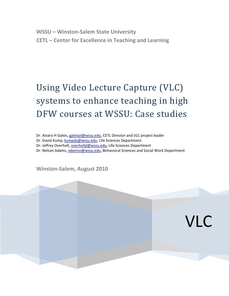 Using Video Lecture Capture (VLC) systems to enhance teaching in high DFW courses at WSSU: Case studies