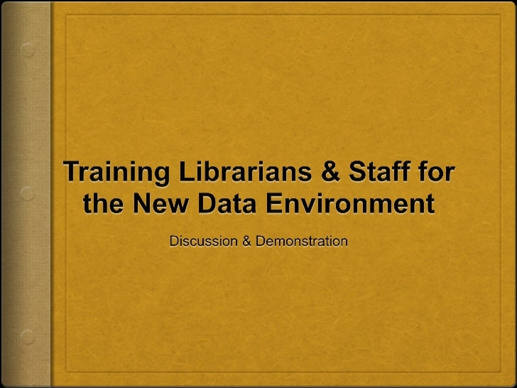 Metadata Training for Staff and Librarians for the New Data Environment