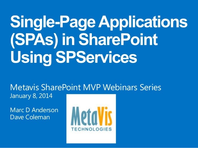 Metavis Webinar - Single-Page Applications (SPAs) in SharePoint Using SPServices