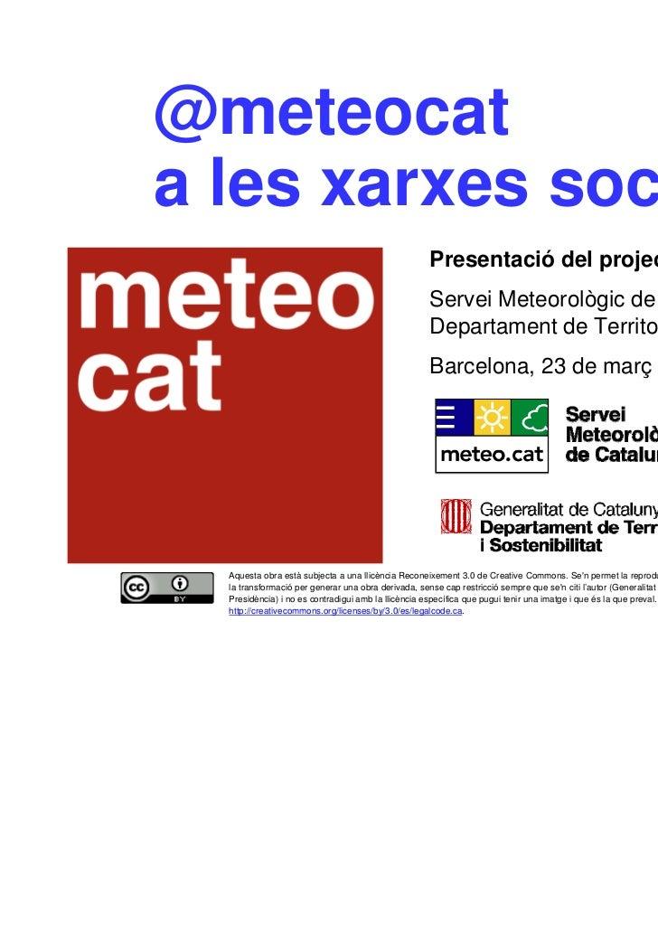 @meteocat    a les xarxes socials                                                        Presentació del projecte         ...