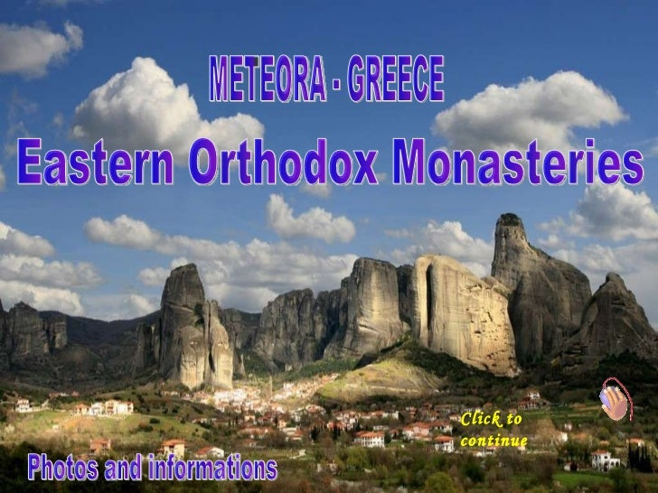 Musical & Automatique METEORA - GREECE Click to continue Eastern Orthodox Monasteries Photos and informations